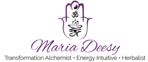 Maria Deesy Energy Intuitive, Transformation Alchemist, Herbalist
