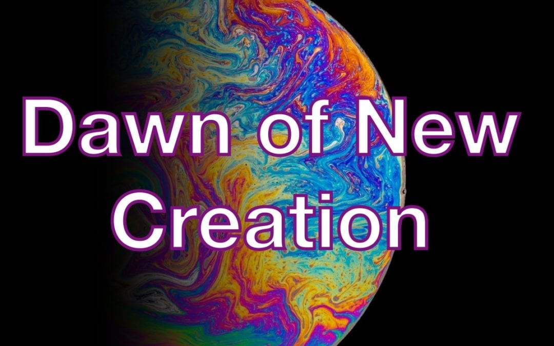 Dawn of New Creation