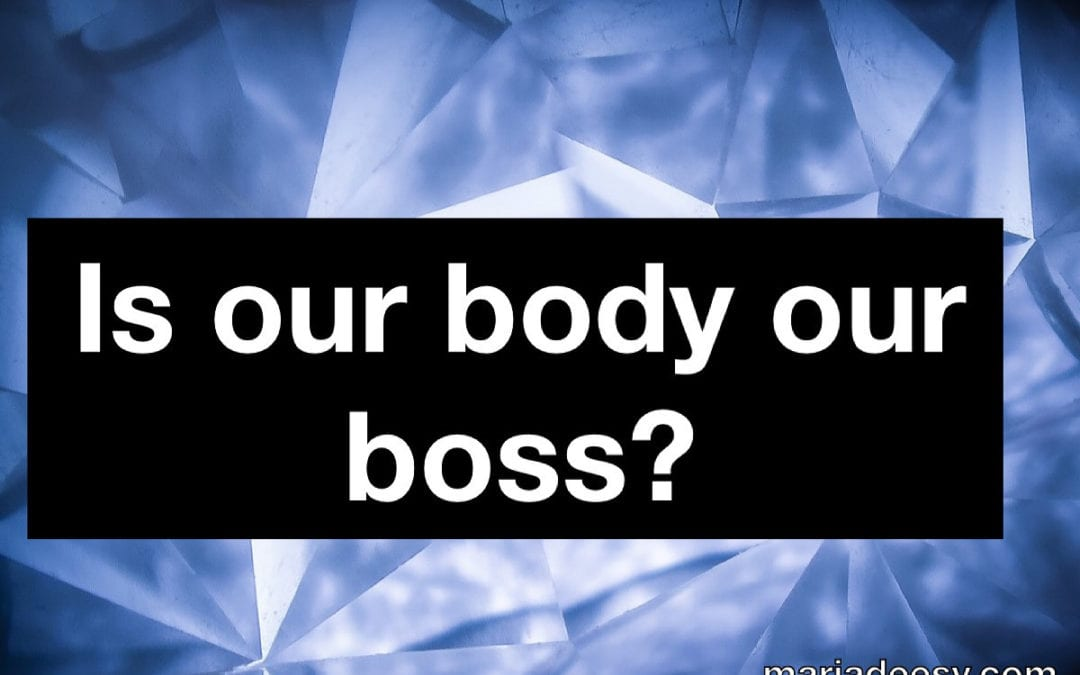 Can Our Body Be Our Boss?