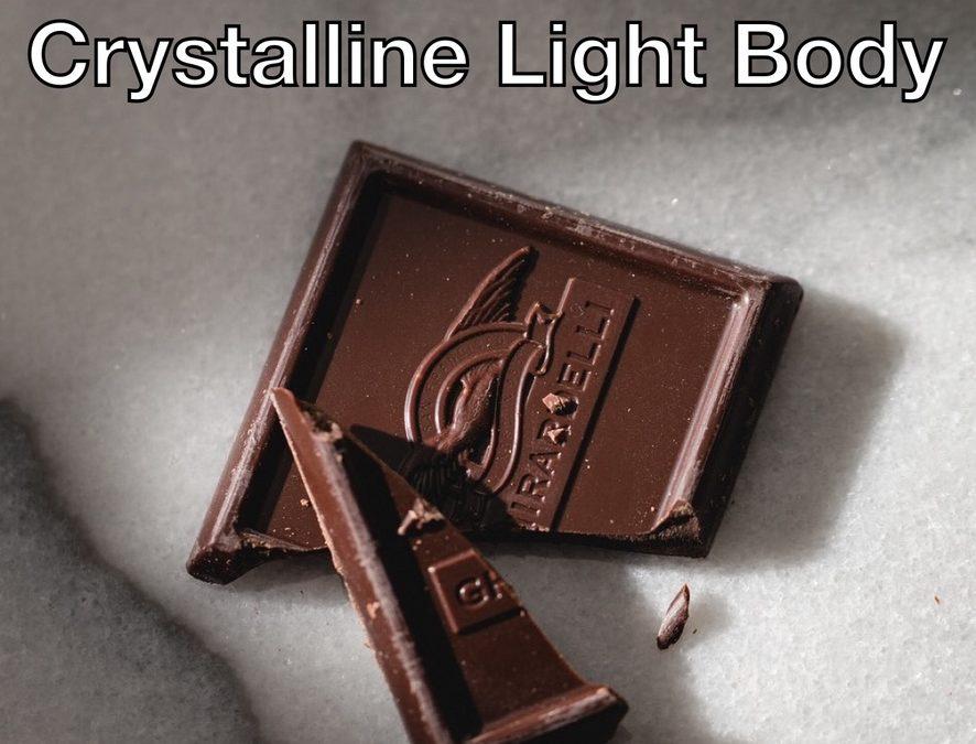 Dark Chocolate + Crystalline Light Body