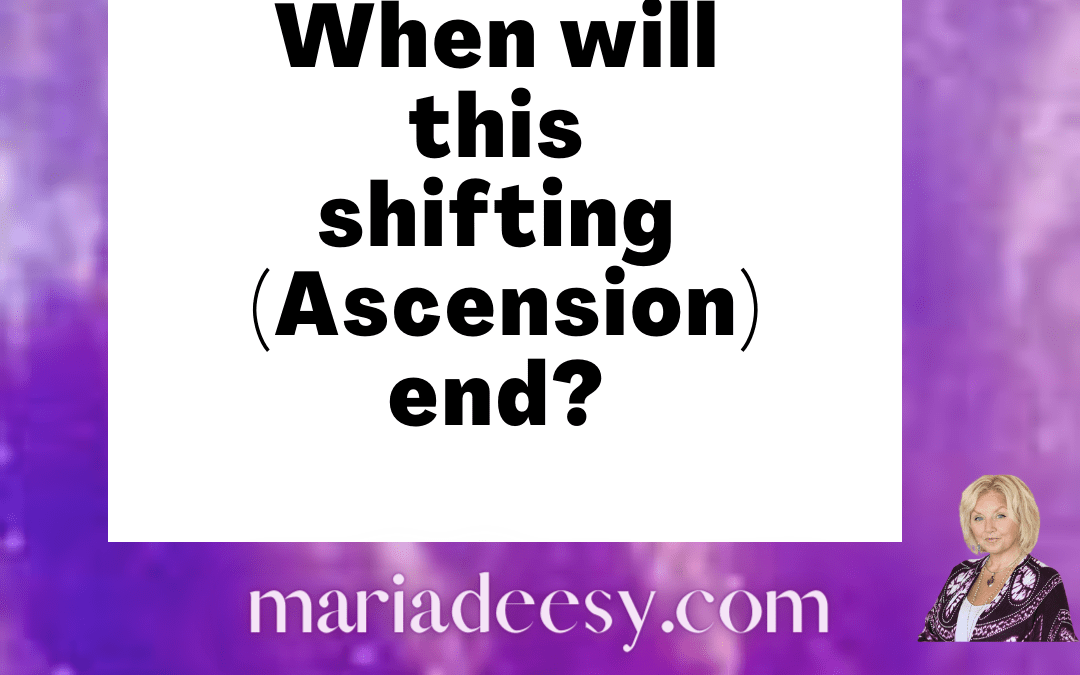 When will this shift / Ascension end?