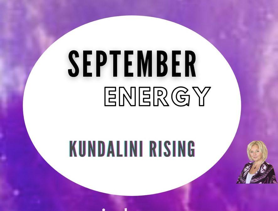 September Energy – Kundalini Rising